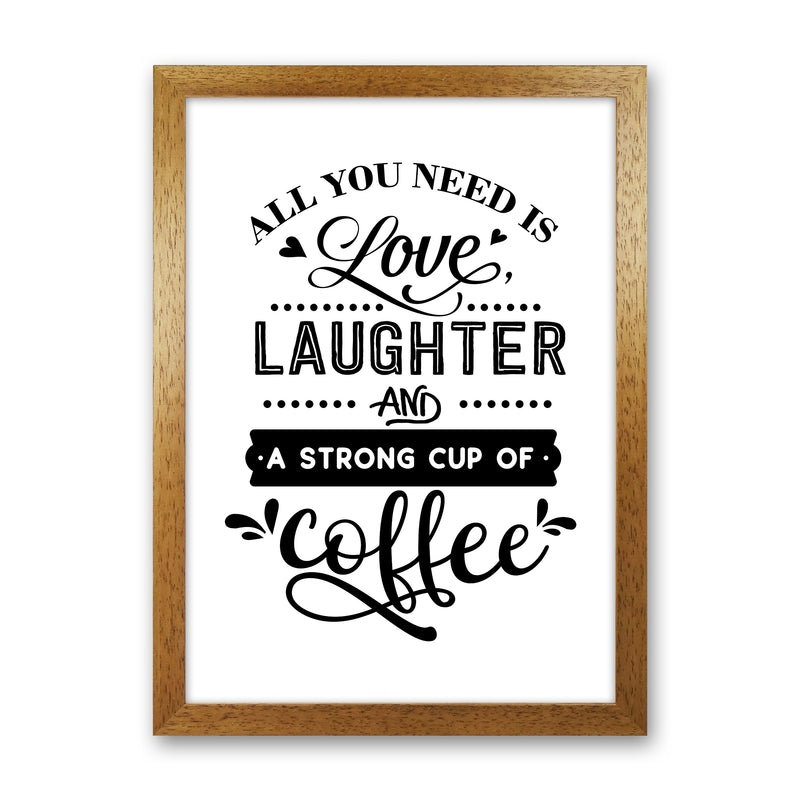 All You Need Is Love And Coffee  Art Print by Pixy Paper Oak Grain