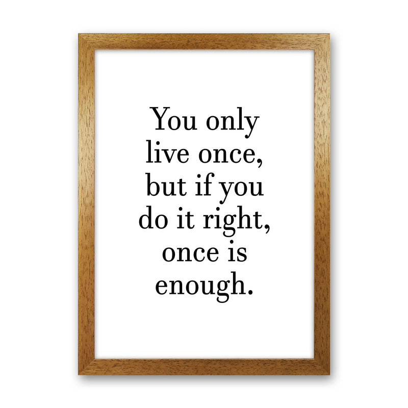 You Only Live Once  Art Print by Pixy Paper Oak Grain