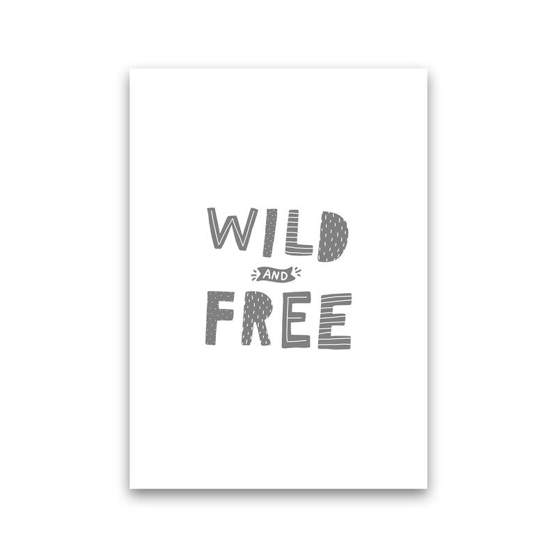 Wild And Free Grey Super Scandi  Art Print by Pixy Paper Print Only