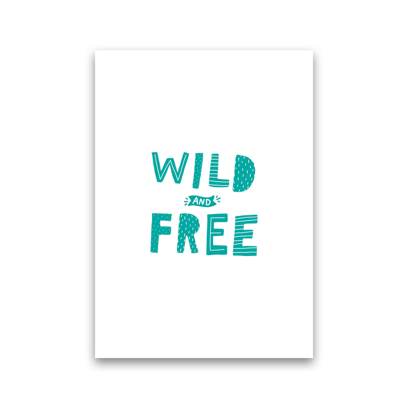 Wild And Free Teal Super Scandi  Art Print by Pixy Paper Print Only