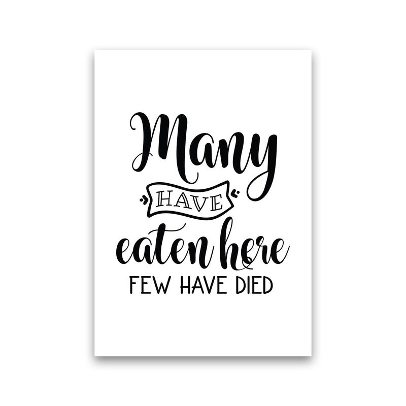 Many Have Eaten Here Few Have Died  Art Print by Pixy Paper Print Only