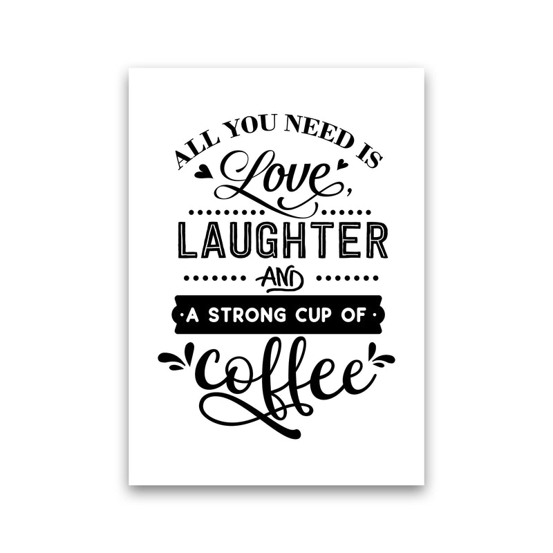 All You Need Is Love And Coffee  Art Print by Pixy Paper Print Only