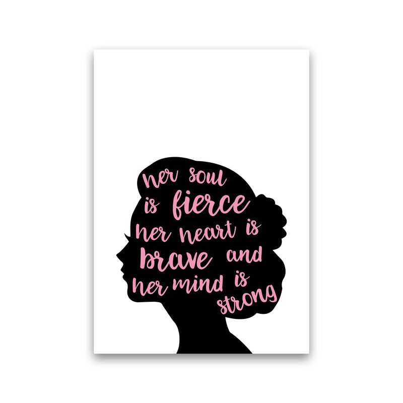 Her Soul Is Fierce Pink  Art Print by Pixy Paper Print Only