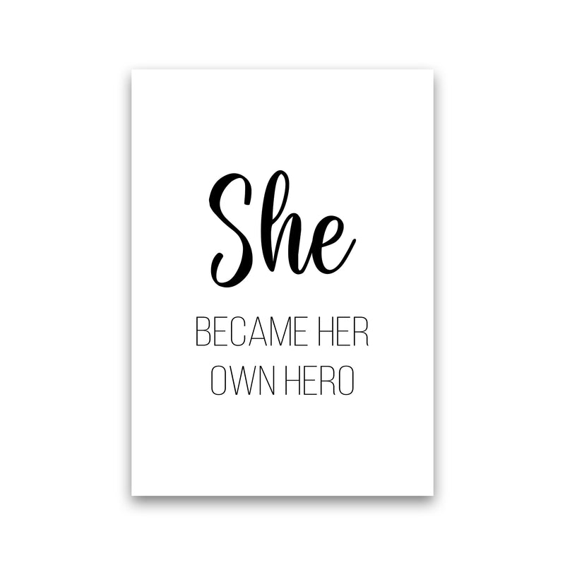 She Became Her Own Hero  Art Print by Pixy Paper Print Only