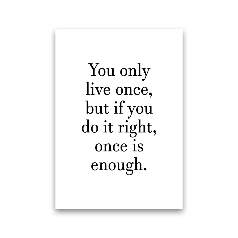 You Only Live Once  Art Print by Pixy Paper Print Only
