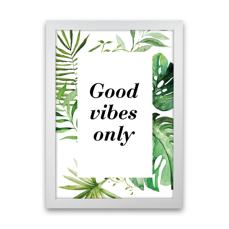 Good Vibes Only Exotic  Art Print by Pixy Paper White Grain
