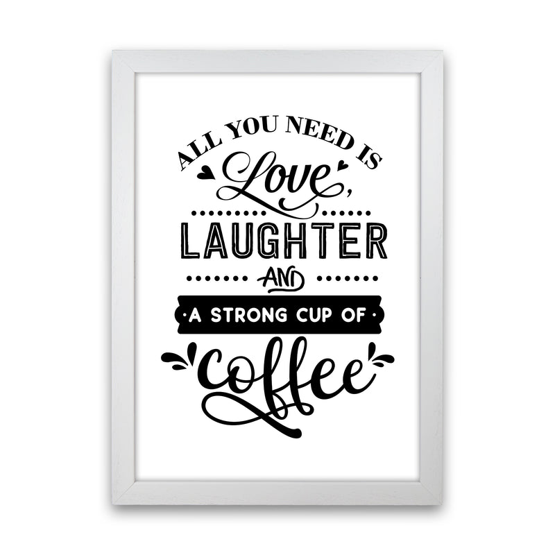 All You Need Is Love And Coffee  Art Print by Pixy Paper White Grain