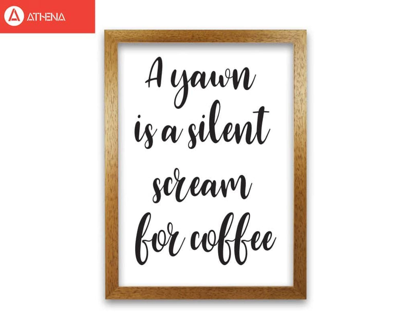 A yawn is a silent scream for coffee modern fine art print, framed typography wall art