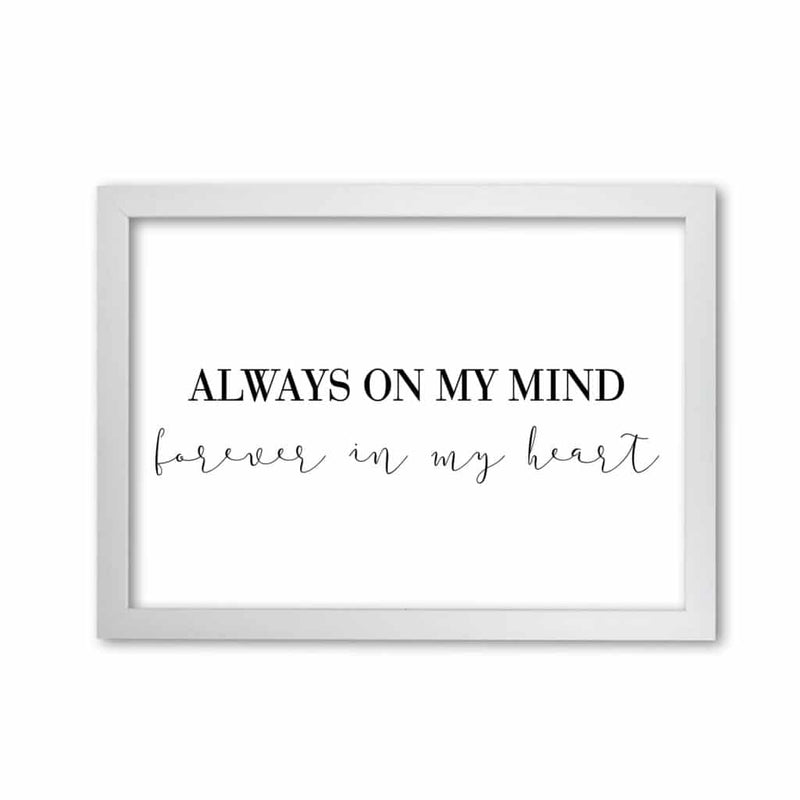 Always on my mind modern fine art print, framed typography wall art