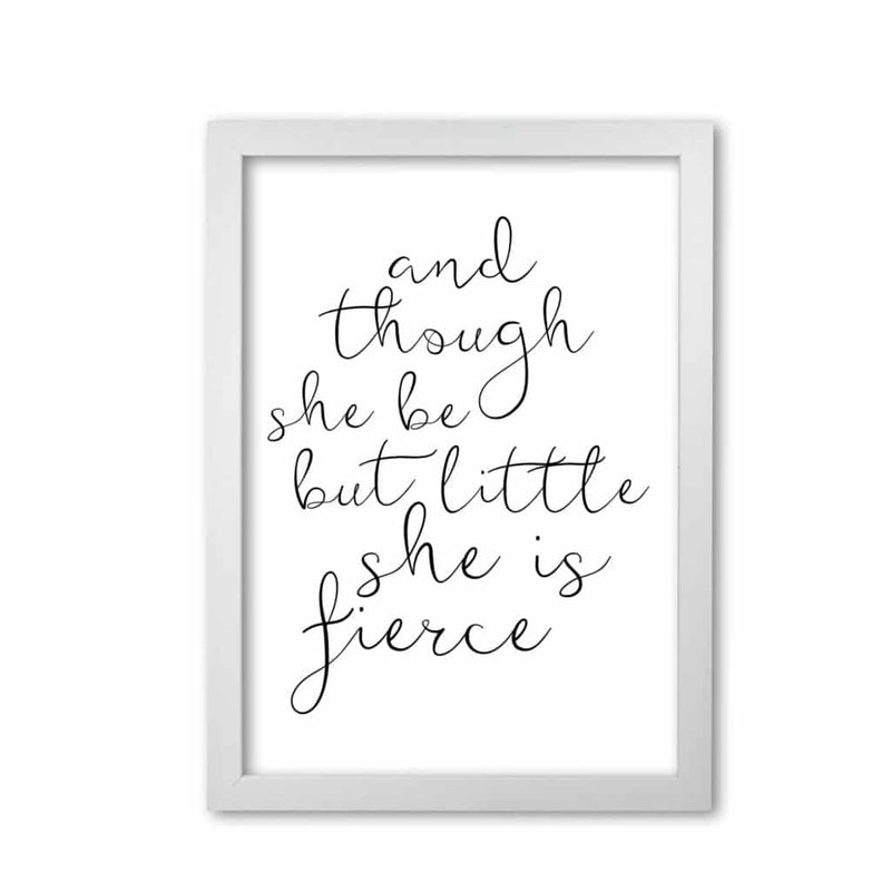And though she be but little she is fierce black modern fine art print, framed typography wall art