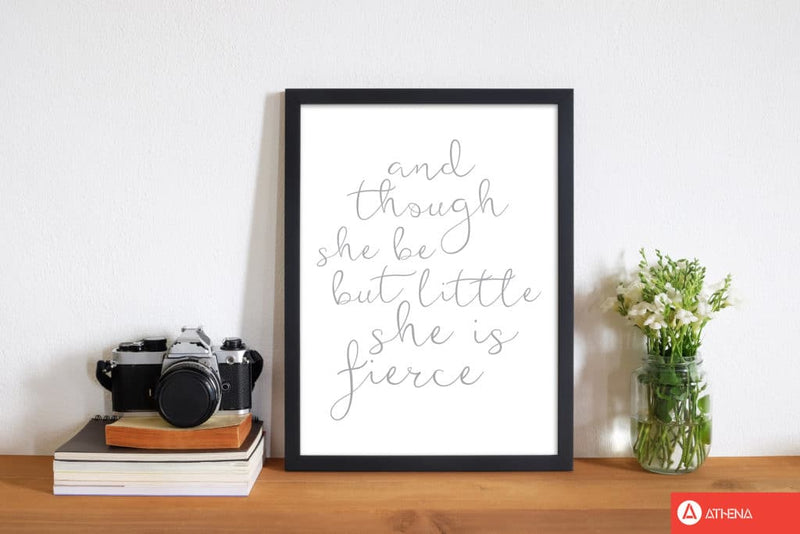And though she be but little she is fierce grey modern fine art print, framed typography wall art