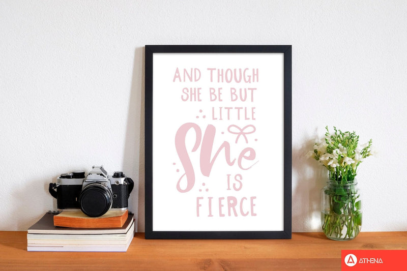 And though she be but little she is fierce pink modern fine art print, framed typography wall art