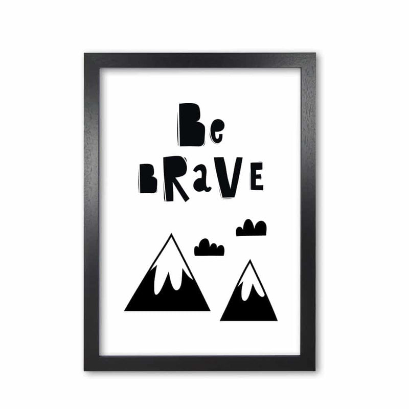 Be brave scandi mountains modern fine art print, framed typography wall art