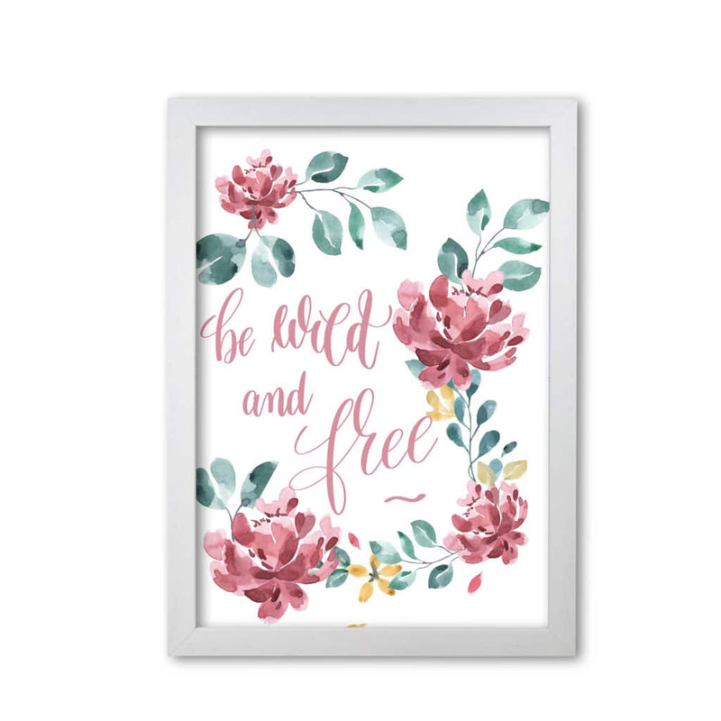 Be wild and free pink floral modern fine art print, framed typography wall art