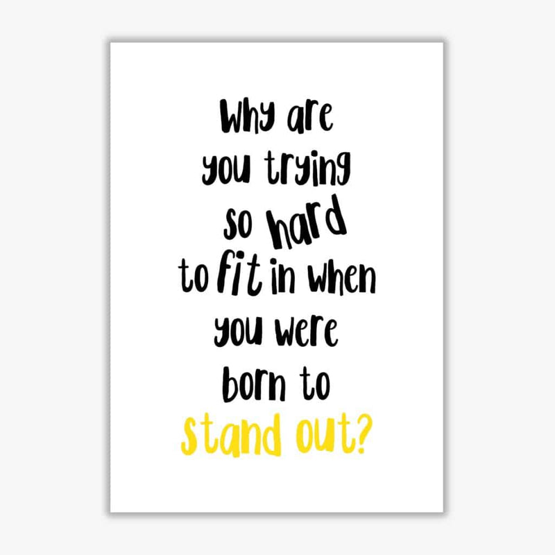 Born to stand out modern fine art print, framed typography wall art