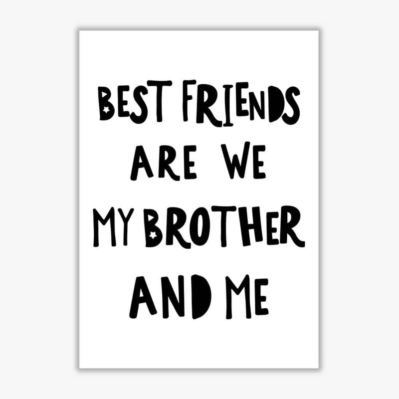 Brother best friends black modern fine art print, framed typography wall art