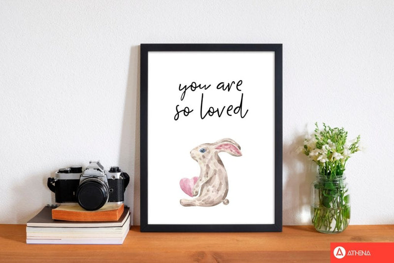 Bunny you are so loved modern fine art print, framed childrens nursey wall art poster