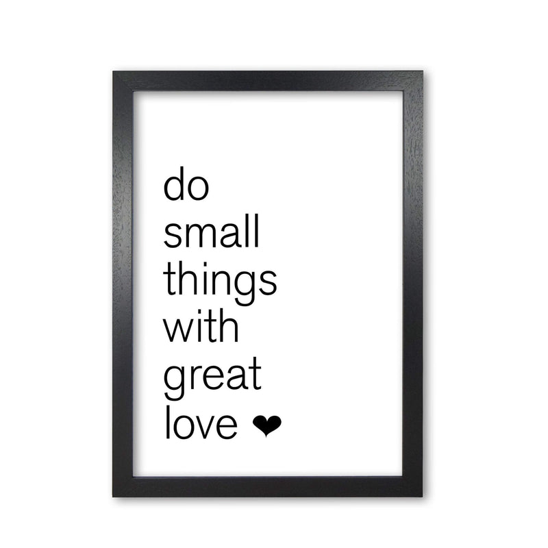 Do small things with great love modern fine art print, framed typography wall art