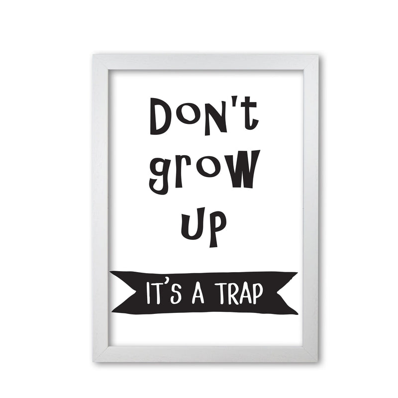 Don't Grow Up It's A Trap Banner Framed Typography Wall Art Print