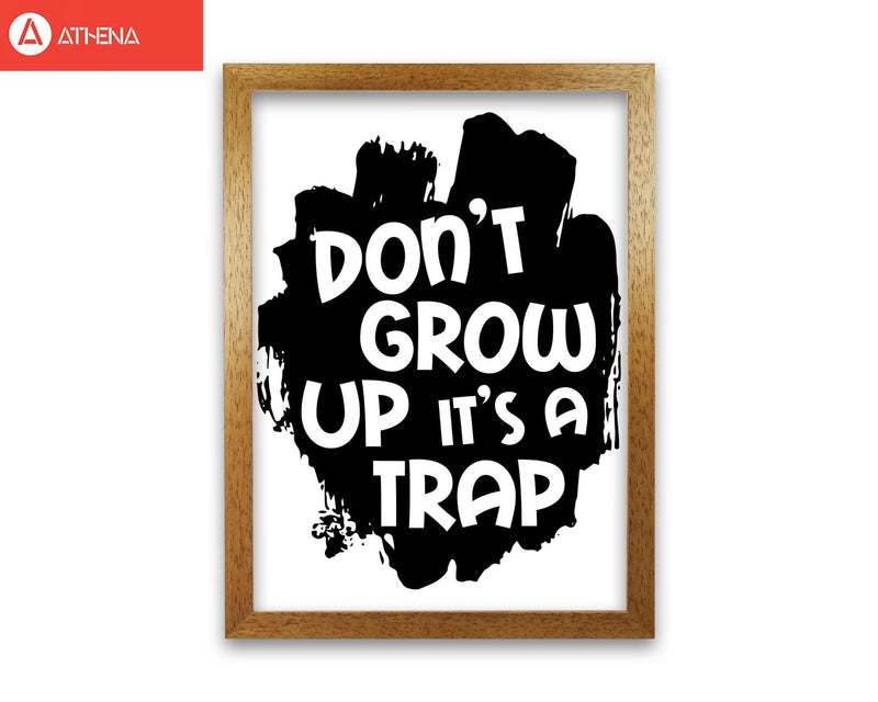 Don't Grow Up It's A Trap Black Framed Typography Wall Art Print