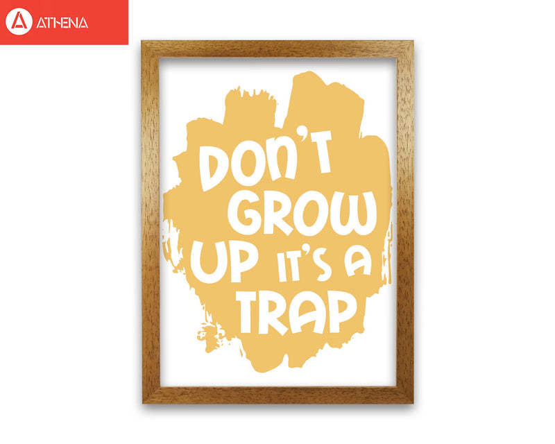 Don't Grow Up It's A Trap Mustard Framed Typography Wall Art Print