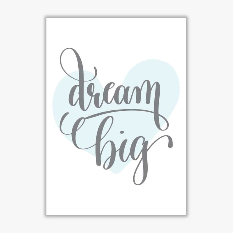 Dream big blue heart modern fine art print, framed childrens nursey wall art poster