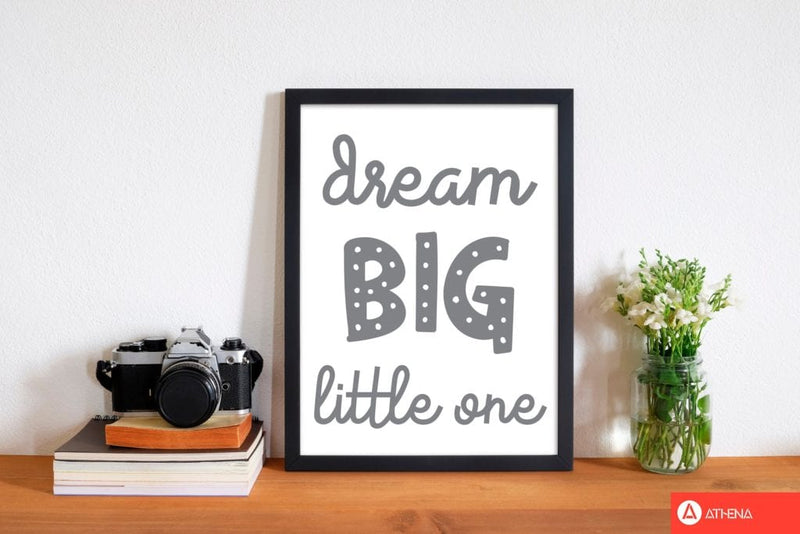 Dream big little one grey modern fine art print, framed childrens nursey wall art poster