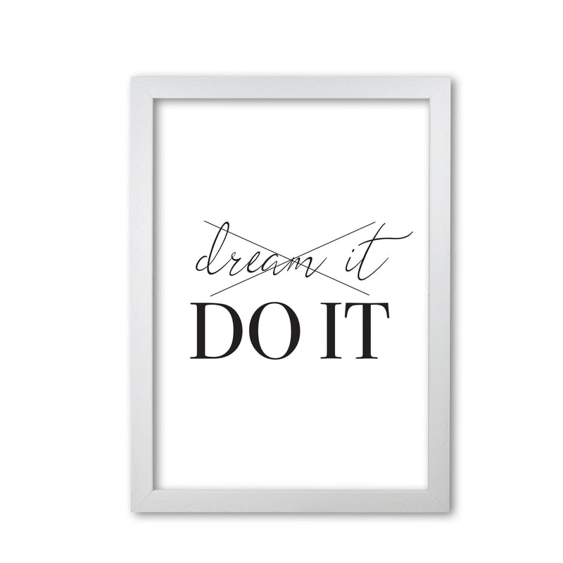 Dream it do it modern fine art print, framed typography wall art