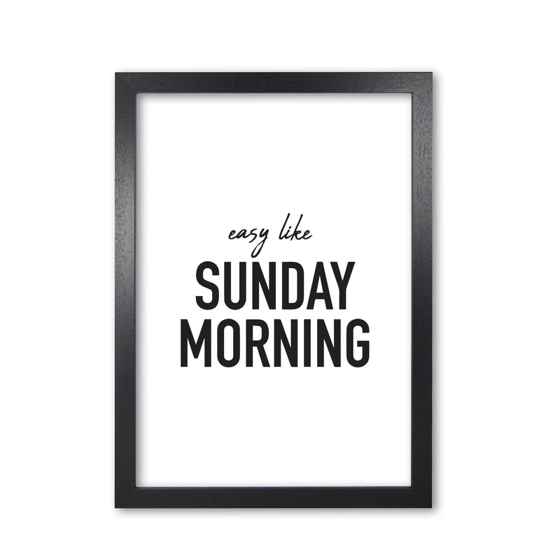 Easy like sunday morning modern fine art print, framed typography wall art