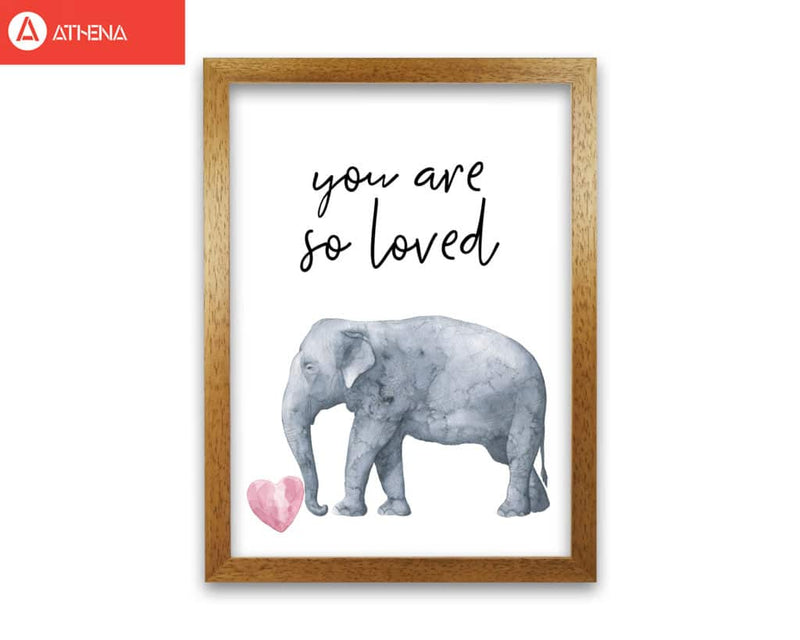 Elephant you are so loved modern fine art print, framed childrens nursey wall art poster