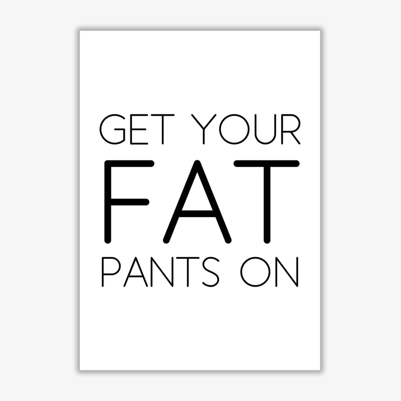 Fat pants modern fine art print, framed typography wall art