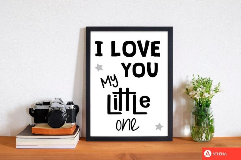 I love you little one black modern fine art print, framed childrens nursey wall art poster