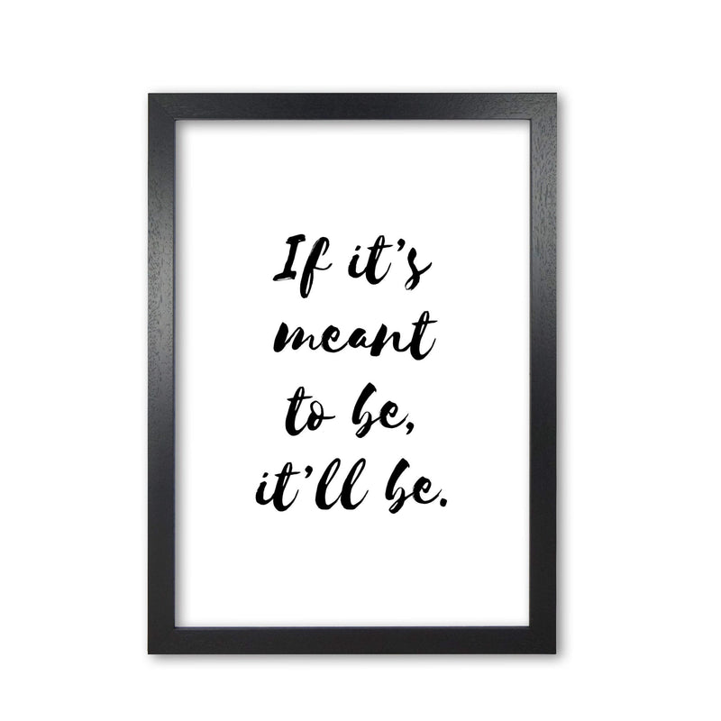 If It's Meant To Be, It'll Be Framed Typography Wall Art Print