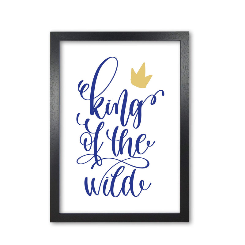 King of the wild blue modern fine art print, framed typography wall art