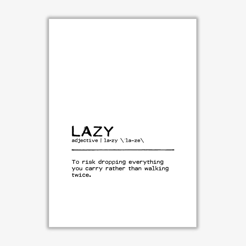 Lazy risk definition quote fine art print by orara studio
