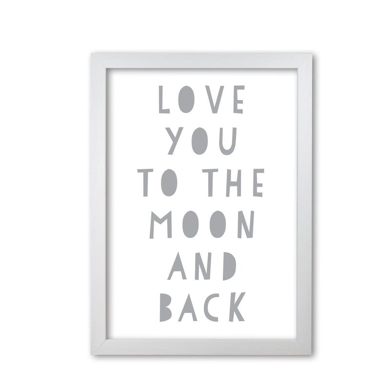 Love you to the moon and back grey modern fine art print, framed typography wall art