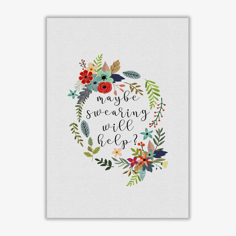 Maybe swearing will help fine art print by orara studio