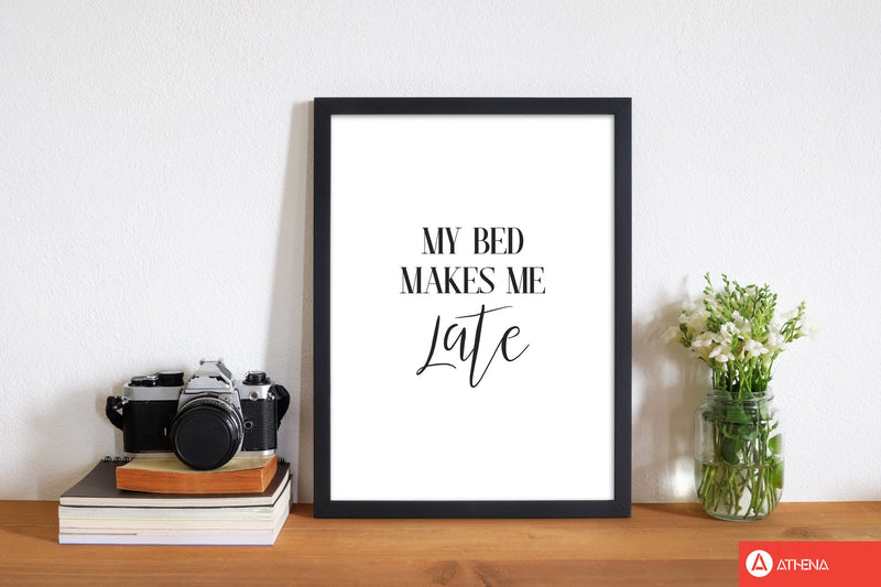 My bed makes me late modern fine art print, framed typography wall art