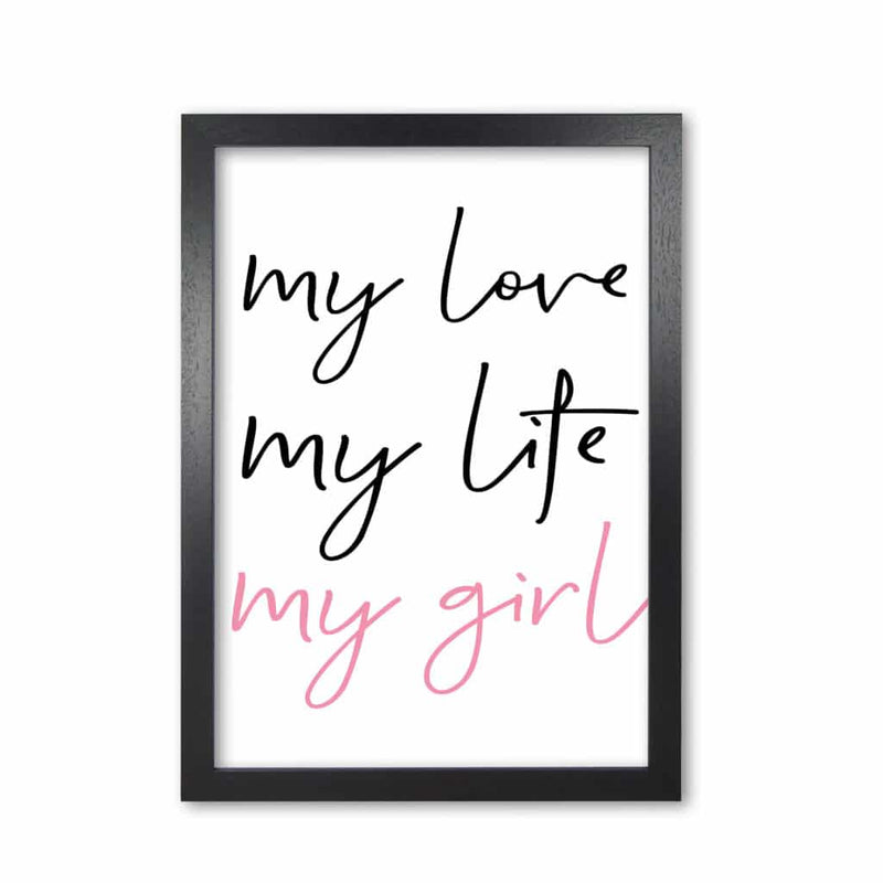 My love my life my girl modern fine art print, framed childrens nursey wall art poster