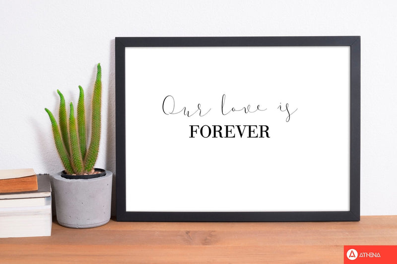 Our love is forever modern fine art print, framed typography wall art