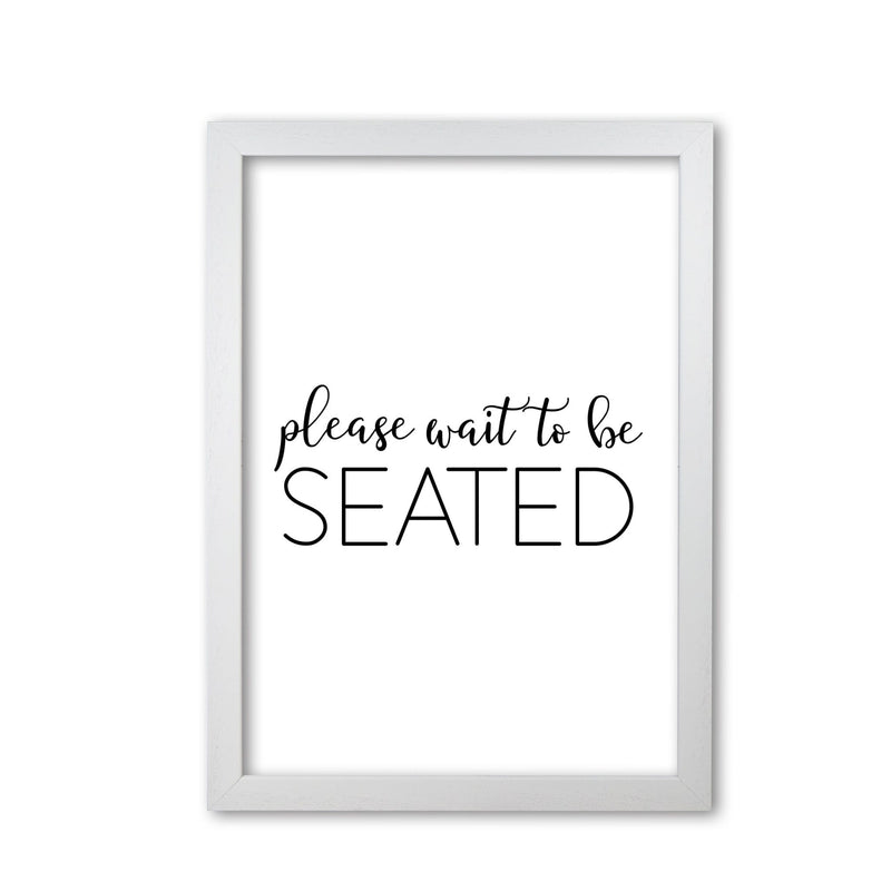 Please wait to be seated modern fine art print, framed typography wall art