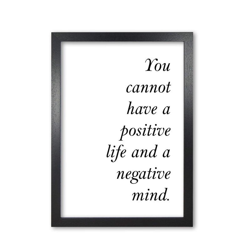 Positive life, negative mind modern fine art print, framed typography wall art