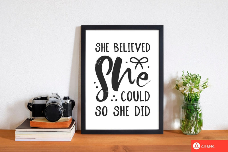 She believed she could so she did black modern fine art print