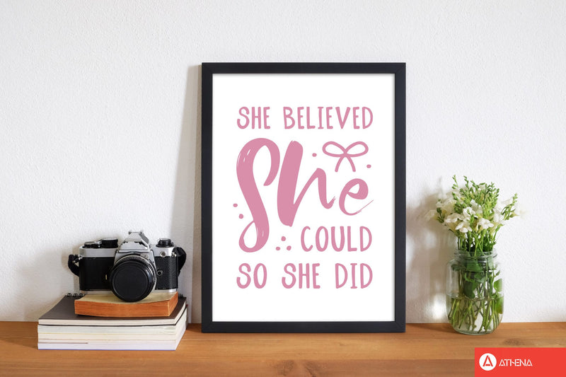 She believed she could so she did bright pink modern fine art print