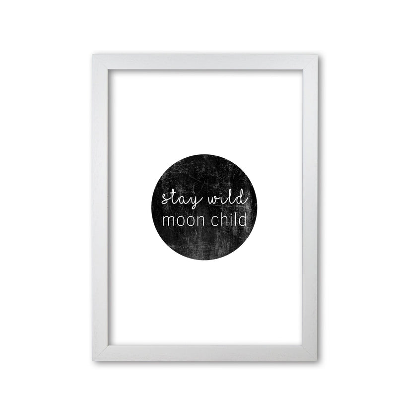 Stay wild moon child typography fine art print by orara studio