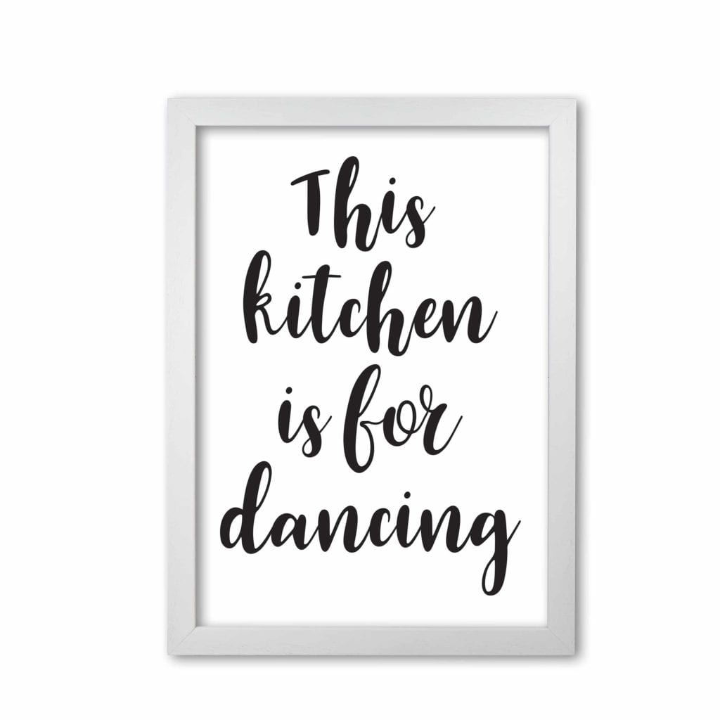 A4-A1 Poster B/&W Print This Kitchen is for Dancing