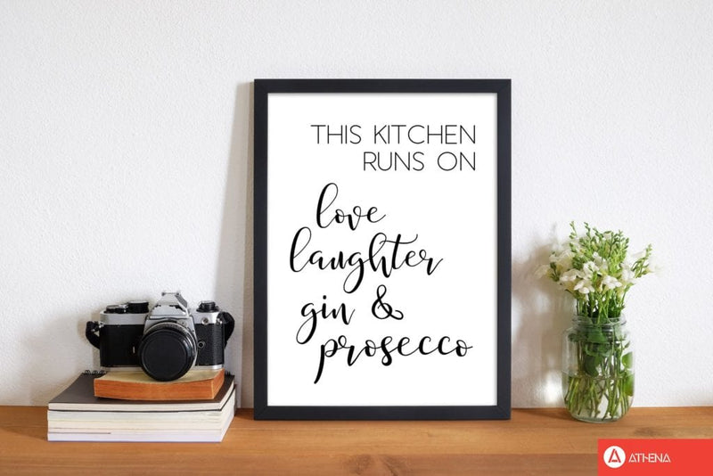 This kitchen runs on love laughter gin &