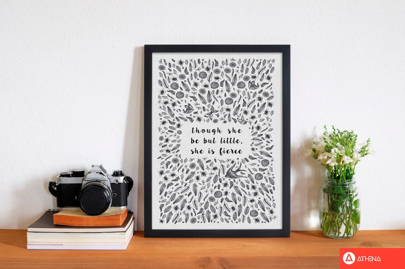 Though she be but little, she is fierce fine art print by orara studio