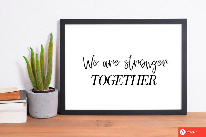 We are stronger together modern fine art print