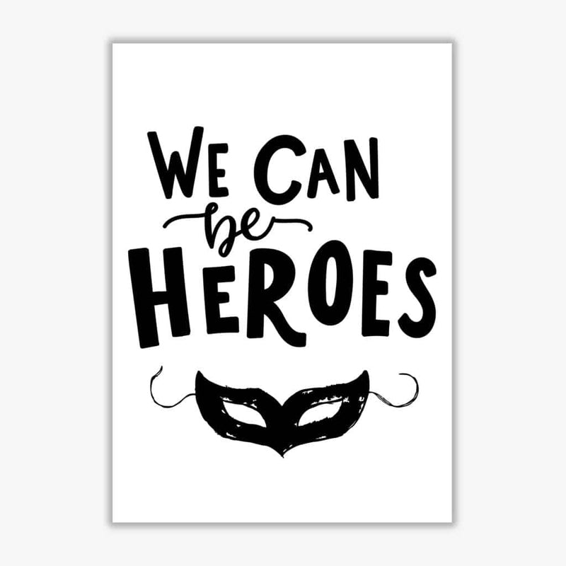 We can be heroes modern fine art print, framed childrens nursey wall art poster
